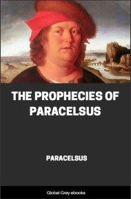 The Prophecies of Paracelsus By Paracelsus