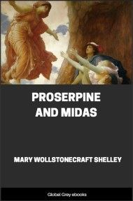 cover page for the Global Grey edition of Proserpine and Midas by Mary Wollstonecraft Shelley