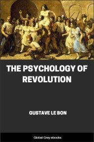 cover page for the Global Grey edition of The Psychology of Revolution by Gustave Le Bon