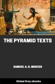 The Pyramid Texts By Samuel A. B. Mercer