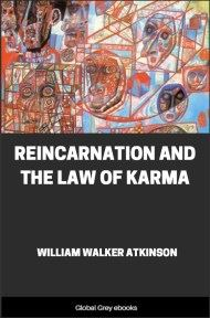 cover page for the Global Grey edition of Reincarnation and the Law of Karma by William Walker Atkinson