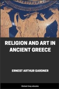 cover page for the Global Grey edition of Religion and Art in Ancient Greece by Ernest Arthur Gardner