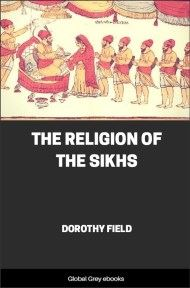 cover page for the Global Grey edition of The Religion of the Sikhs by Dorothy Field