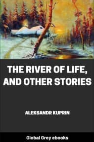 cover page for the Global Grey edition of The River of Life, and Other Stories by Aleksandr Kuprin