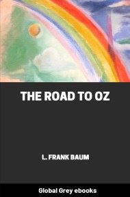 cover page for the Global Grey edition of The Road to Oz by L. Frank Baum