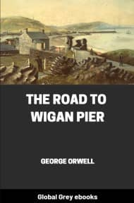 cover page for the Global Grey edition of The Road to Wigan Pier by George Orwell