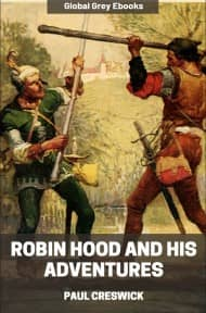 cover page for the Global Grey edition of Robin Hood and His Adventures by Paul Creswick