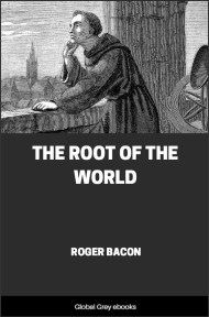 cover page for the Global Grey edition of The Root of the World by Roger Bacon