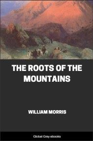 cover page for the Global Grey edition of The Roots of the Mountains by William Morris