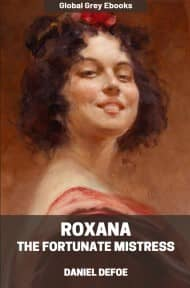 cover page for the Global Grey edition of Roxana: The Fortunate Mistress by Daniel Defoe