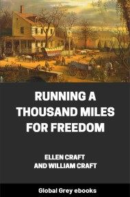 cover page for the Global Grey edition of Running a Thousand Miles for Freedom by Ellen Craft and William Craft