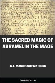 cover page for the Global Grey edition of The Sacred Magic of Abramelin the Mage by Samuel Liddell MacGregor Mathers