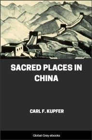 cover page for the Global Grey edition of Sacred Places in China by Carl F. Kupfer