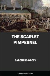 cover page for the Global Grey edition of The Scarlet Pimpernel by Baroness Orczy