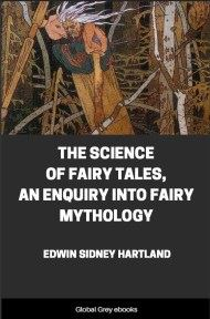 The Science of Fairy Tales, An Enquiry Into Fairy Mythology By Edwin Sidney Hartland
