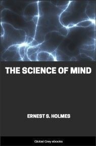 The Science of Mind By Ernest S. Holmes