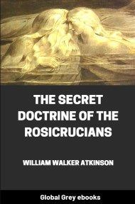 cover page for the Global Grey edition of The Secret Doctrine of the Rosicrucians by William Walker Atkinson