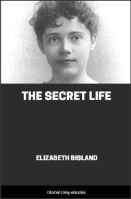cover page for the Global Grey edition of The Secret Life by Elizabeth Bisland