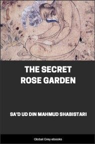 cover page for the Global Grey edition of The Secret Rose Garden by Sa'd Ud Din Mahmud Shabistari