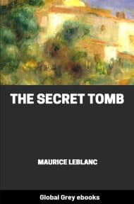 cover page for the Global Grey edition of The Secret Tomb by Maurice Leblanc