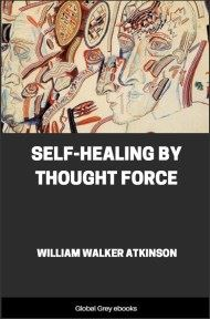 cover page for the Global Grey edition of Self-Healing by Thought Force by William Walker Atkinson