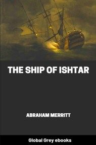 cover page for the Global Grey edition of The Ship of Ishtar by Abraham Merritt