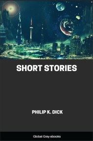 cover page for the Global Grey edition of Short Stories by Philip K. Dick