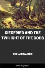 cover page for the Global Grey edition of Siegfried and The Twilight of the Gods by Richard Wagner