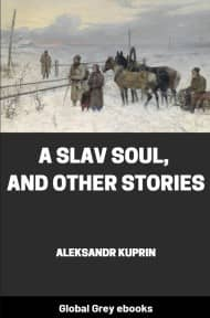 cover page for the Global Grey edition of A Slav Soul, and Other Stories by Aleksandr Kuprin