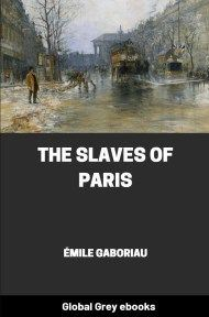Cover for the Global Grey edition of The Slaves of Paris by Émile Gaboriau