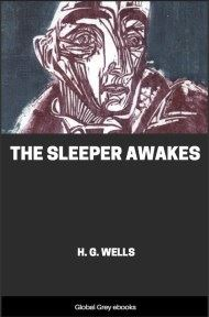 cover page for the Global Grey edition of The Sleeper Awakes by H. G. Wells