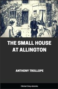 cover page for the Global Grey edition of The Small House at Allington By Anthony Trollope