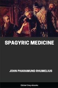cover page for the Global Grey edition of Spagyric Medicine by John Pharamund Rhumelius