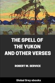 Cover for the Global Grey edition of The Spell of the Yukon and Other Verses by Robert W. Service