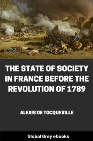 cover page for the Global Grey edition of The State of Society in France Before the Revolution of 1789 by Alexis de Tocqueville