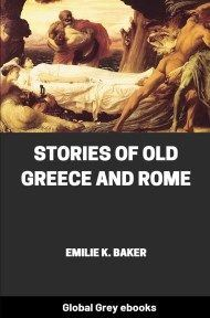 cover page for the Global Grey edition of Stories of Old Greece and Rome by Emilie K. Baker