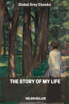 cover page for the Global Grey edition of The Story of My Life by Helen Keller