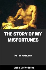 cover page for the Global Grey edition of The Story of My Misfortunes by Peter Abelard