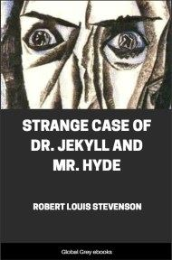 cover page for the Global Grey edition of Strange Case of Dr. Jekyll and Mr. Hyde By Robert Louis Stevenson