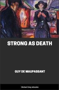 cover page for the Global Grey edition of Strong as Death by Guy De Maupassant
