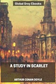 cover page for the Global Grey edition of A Study in Scarlet By Arthur Conan Doyle