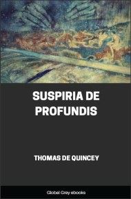 cover page for the Global Grey edition of Suspiria de Profundis by Thomas De Quincey