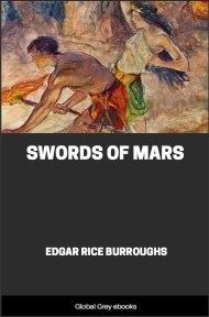 cover page for the Global Grey edition of Swords of Mars by Edgar Rice Burroughs