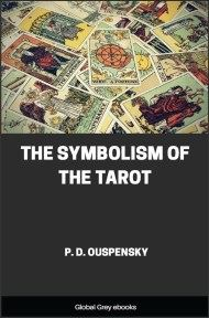 cover page for the Global Grey edition of The Symbolism Of The Tarot by P. D. Ouspensky