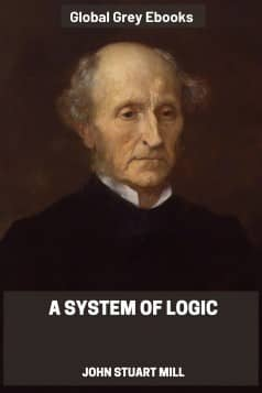 cover page for the Global Grey edition of A System of Logic, Ratiocinative and Inductive by John Stuart Mill