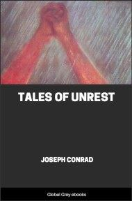 cover page for the Global Grey edition of Tales of Unrest by Joseph Conrad