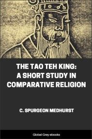 cover page for the Global Grey edition of The Tao Teh King: A Short Study in Comparative Religion by C. Spurgeon Medhurst