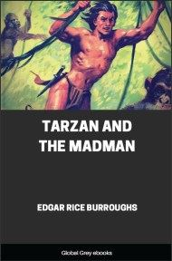 cover page for the Global Grey edition of Tarzan and the Madman by Edgar Rice Burroughs