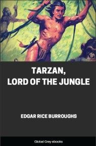 cover page for the Global Grey edition of Tarzan, Lord of the Jungle by Edgar Rice Burroughs