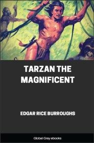 cover page for the Global Grey edition of Tarzan the Magnificent by Edgar Rice Burroughs